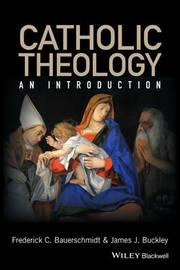 Catholic Theology by James J Buckley