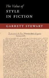 The Value of Style in Fiction by Garrett Stewart