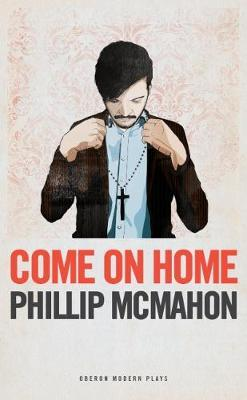 Come on Home by Phillip McMahon