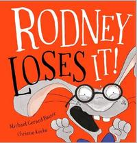 Rodney Loses It! by Michael Gerard Bauer