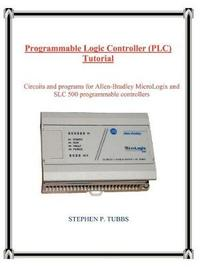 Programmable Logic Controller (PLC) Tutorial by Stephen Philip Tubbs image