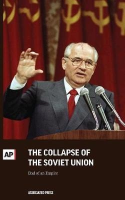 The Collapse of the Soviet Union by Associated Press