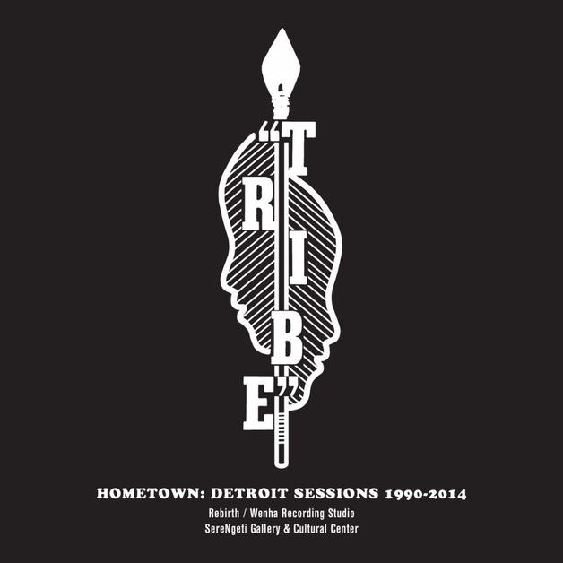 Hometown: Detroit Sessions 1990-2014 by Tribe
