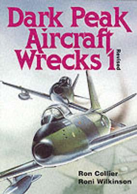 Dark Peak Aircraft Wrecks: v.1 by Ron Collier image
