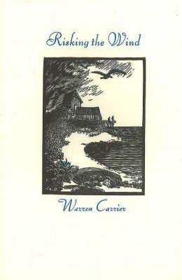 Risking the Wind by Warren Carrier