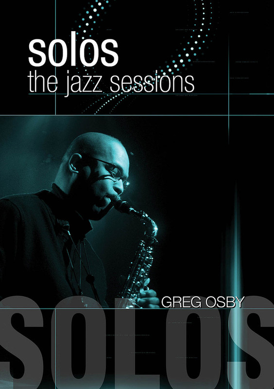 Solos: The Jazz Sessions - Greg Osby on DVD