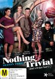 Nothing Trivial - Season Three on DVD