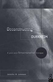 Deconstructing Durkheim by Jennifer M Lehmann image