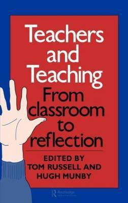 Teachers And Teaching by Hugh Munby