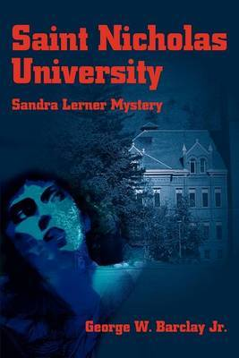 Saint Nicholas University: Sandra Lerner Mystery by George W Barclay Jr image