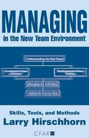 Managing in the New Team Environment: Skills, Tools, and Methods by Larry Hirschhorn image