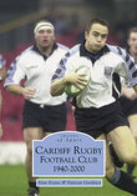 Cardiff Rugby Football Club 1940-2000 by Suzanne E. Evans