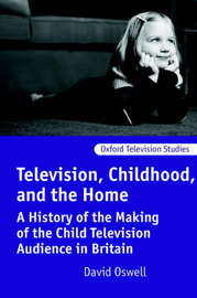 Television, Childhood, and the Home by David Oswell image