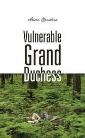 Vulnerable Grand Duchess by Ansai Claudine