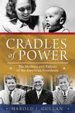 Cradles of Power by Harold I. Gullan