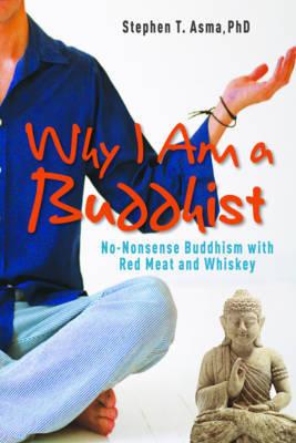 Why I am a Buddhist by Stephen T Asma image