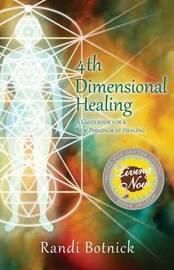 4th Dimensional Healing by Randi Botnick