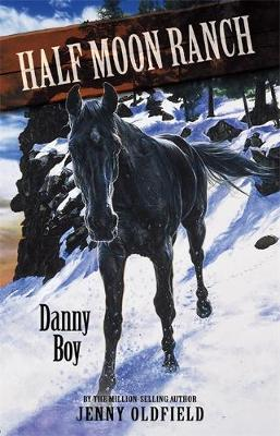Horses Of Half Moon Ranch: Danny Boy by Jenny Oldfield image