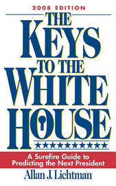 The Keys to the White House by Allan J Lichtman image