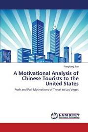 A Motivational Analysis of Chinese Tourists to the United States by Jiao Fanghong