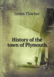 History of the Town of Plymouth by James Thacher
