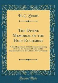The Divine Memorial of the Holy Eucharist by H C Stuart image