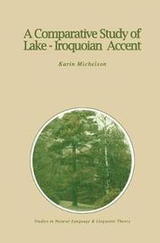 A Comparative Study of Lake-Iroquoian Accent by Karin Michelson