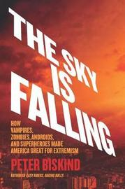 The Sky Is Falling by Peter Biskind image