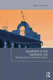 Squatters in the Capitalist City by Miguel Martinez