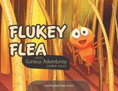 Flukey Flea and his Curious Adventures by Bampton (Tosh) Tosiek