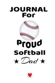 Journal For Proud Softball Dad by Bill Brady image