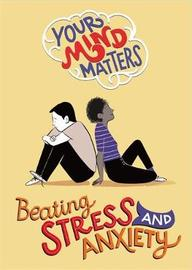Your Mind Matters: Beating Stress and Anxiety by Honor Head
