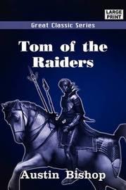 Tom of the Raiders by Austin Bishop image