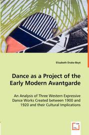 Dance as a Project of the Early Modern Avantgarde by Elizabeth Drake-Boyt