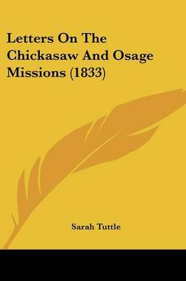 Letters On The Chickasaw And Osage Missions (1833) by Sarah Tuttle image