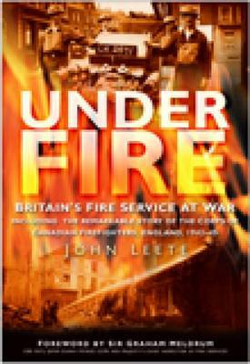 Under Fire by John Leete