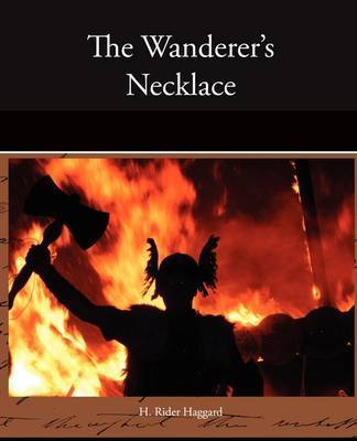 The Wanderer's Necklace by Sir H Rider Haggard
