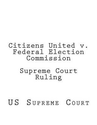 citizens unite v fec and its repercussions In citizens united v fec , the court held that corporations and unions have a first amendment right to spend unlimited funds on campaign advertisements, provided that these communications are not formally coordinated with any candidate.