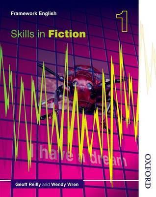 Nelson Thornes Framework English Skills in Fiction 1 by Geoff Reilly