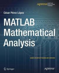 MATLAB Mathematical Analysis by Cesar Lopez