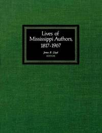 Lives of Mississippi Authors, 1817-1967