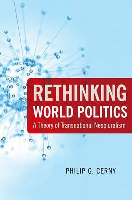 Rethinking World Politics by Philip G. Cerny image