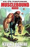 Musclebound Mario by Kevin L Donihe