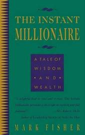 The Instant Millionaire by Mark Fisher image