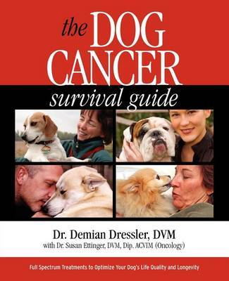 The Dog Cancer Survival Guide by Demian Dressler