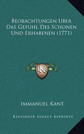 Beobachtungen Uber Das Gefuhl Des Schonen Und Erhabenen (1771) by Immanuel Kant