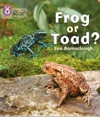 Frog or Toad? by Sue Barraclough