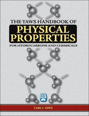 The The Yaws Handbook of Physical Properties by Carl L Yaws