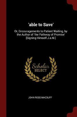 'Able to Save' by John Ross Macduff