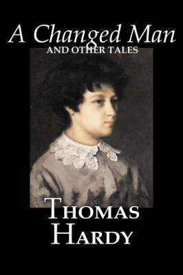 A Changed Man and Other Tales by Thomas Hardy, Fiction, Literary, Short Stories by Thomas Hardy image
